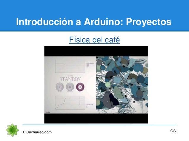 Introducción a Arduino: Proyectos Física del café ElCacharreo.com OSL