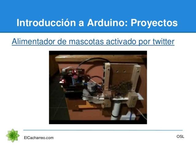 Introducción a Arduino: Proyectos Alimentador de mascotas activado por twitter ElCacharreo.com OSL