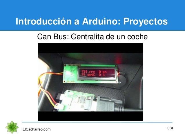 Introducción a Arduino: Proyectos Can Bus: Centralita de un coche ElCacharreo.com OSL