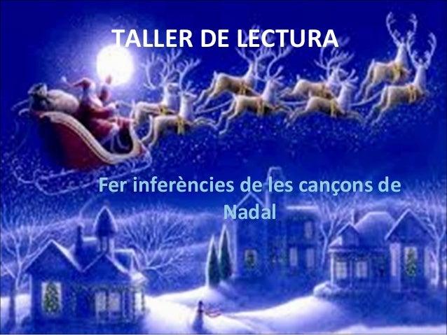 TALLER DE LECTURA  Fer inferències de les cançons de Nadal