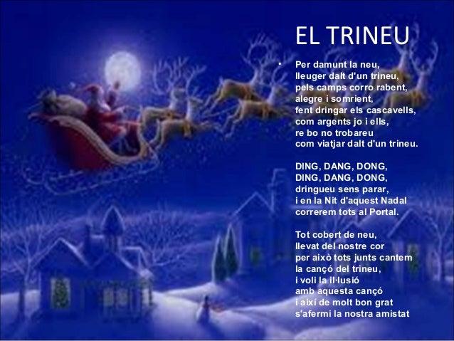 EL TRINEU •  Per damunt la neu, lleuger dalt d'un trineu, pels camps corro rabent, alegre i somrient, fent dringar els cas...