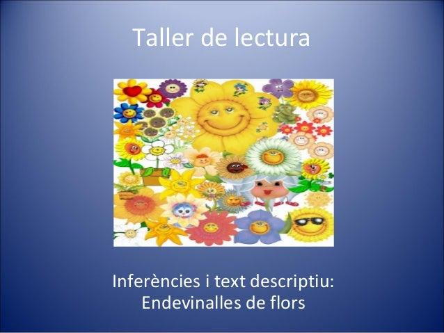 Taller de lecturaInferències i text descriptiu:Endevinalles de flors