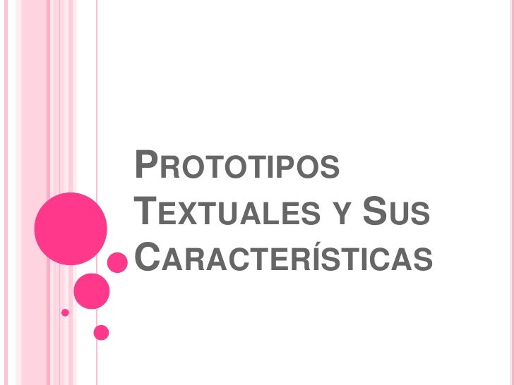 Prototipos Textuales y Sus Características<br />