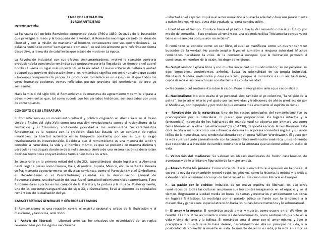 TALLER DE LITERATURA EL ROMANTICISMO INTRODUCCIÓN La literatura del período Romántico comprende desde 1790 a 1830. Después...