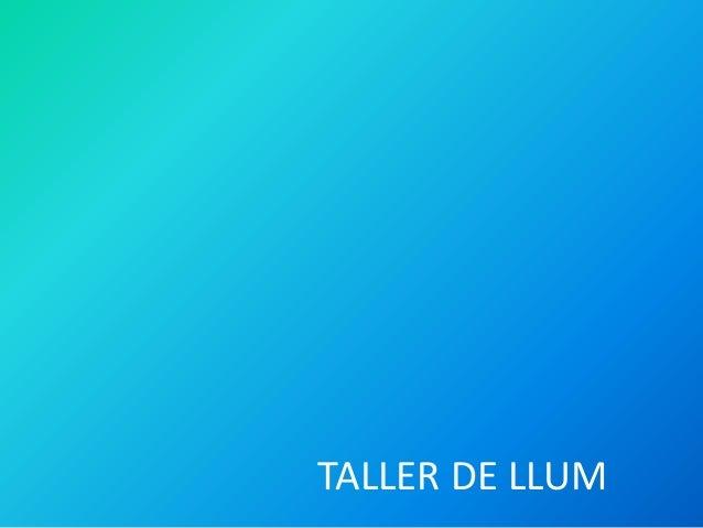 TALLER DE LLUM