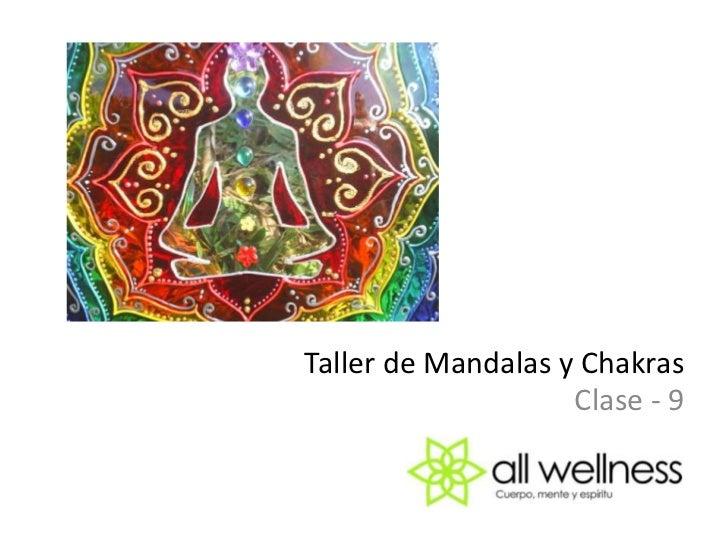 Taller de Mandalas y Chakras<br />Clase - 9<br />