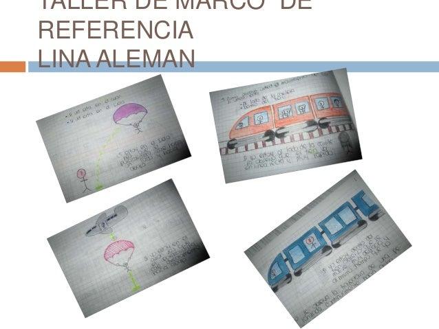 TALLER DE MARCO DE REFERENCIA LINA ALEMAN