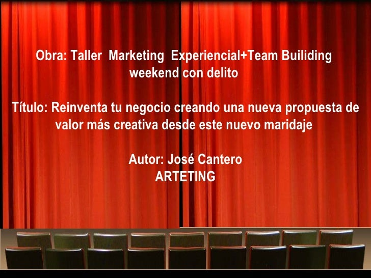"Quizás sea el momento de ""tirarse"" al Arteting Obra: Taller  Marketing  Experiencial+Team Builiding  weekend con delito  T..."
