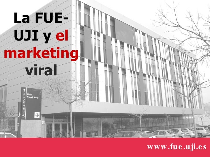 La FUE-UJI y  el marketing  viral