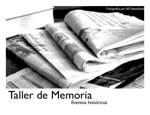 Fotografía por NS Newsflash  Taller de Memoria Eventos históricos