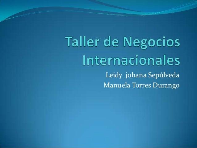 Leidy johana SepúlvedaManuela Torres Durango