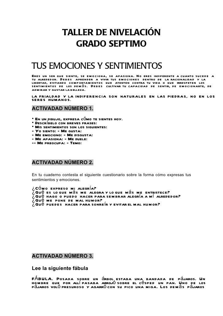 TALLER DE NIVELACIÓN                  GRADO SEPTIMOTUS EMOCIONES Y SENTIMIENTOSEres un ser que siente, se emociona, se apa...