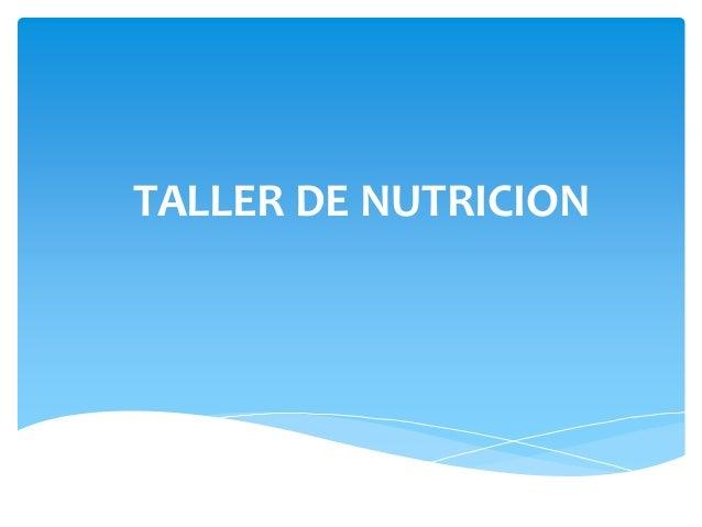 TALLER DE NUTRICION
