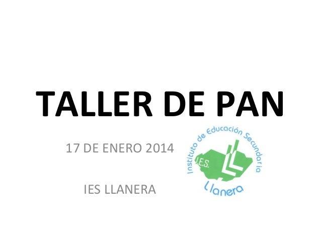 TALLER DE PAN 17 DE ENERO 2014 IES LLANERA