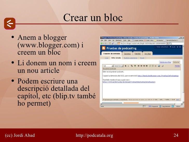 Crear un bloc    ●   Anem a blogger        (www.blogger.com) i        creem un bloc    ●   Li donem un nom i creem        ...