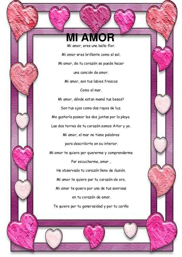 MI AMOR          Mi amor, eres una bella flor.       Mi amor eres brillante como el sol.    Mi amor, de tu corazón se pued...