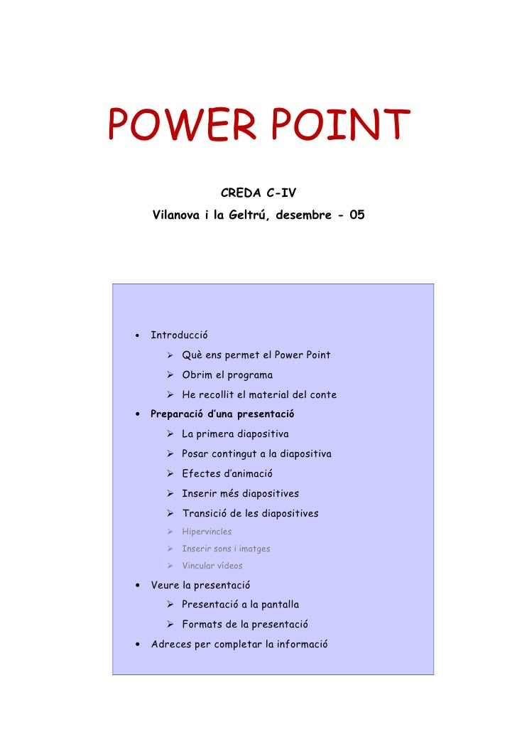 POWER POINT                      CREDA C-IV      Vilanova i la Geltrú, desembre - 05      •   Introducció            Què ...