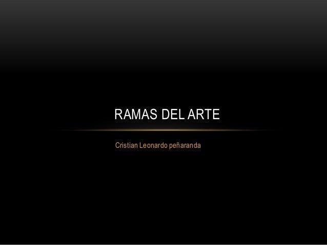 Cristian Leonardo peñaranda RAMAS DEL ARTE