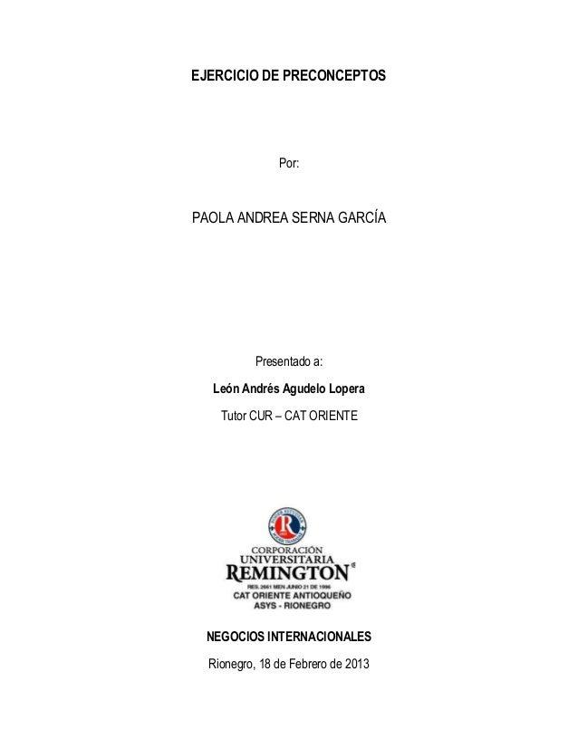 EJERCICIO DE PRECONCEPTOS               Por:PAOLA ANDREA SERNA GARCÍA          Presentado a:  León Andrés Agudelo Lopera  ...