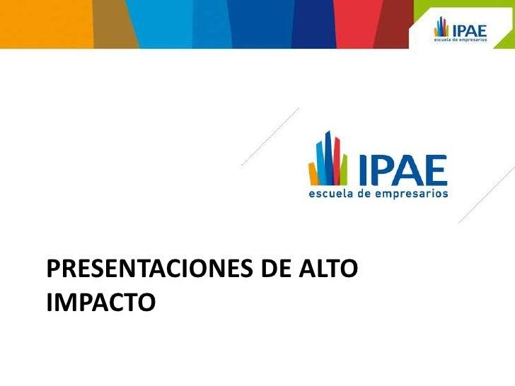PRESENTACIONES DE ALTOIMPACTO