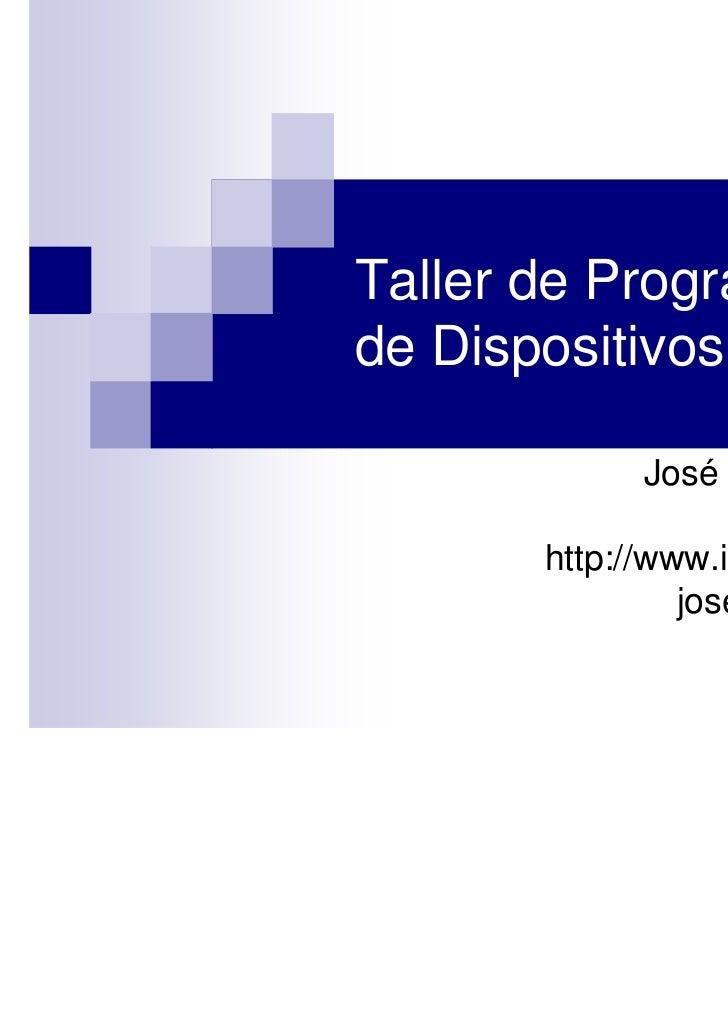 Taller de Programaciónde Dispositivos Móviles              José Miguel Rubio L.                       Oficina 3-20       h...