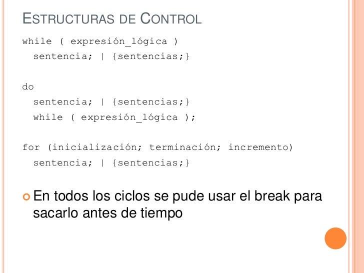 ESTRUCTURAS DE CONTROLwhile ( expresión_lógica )  sentencia;   {sentencias;}do  sentencia;   {sentencias;}  while ( expres...