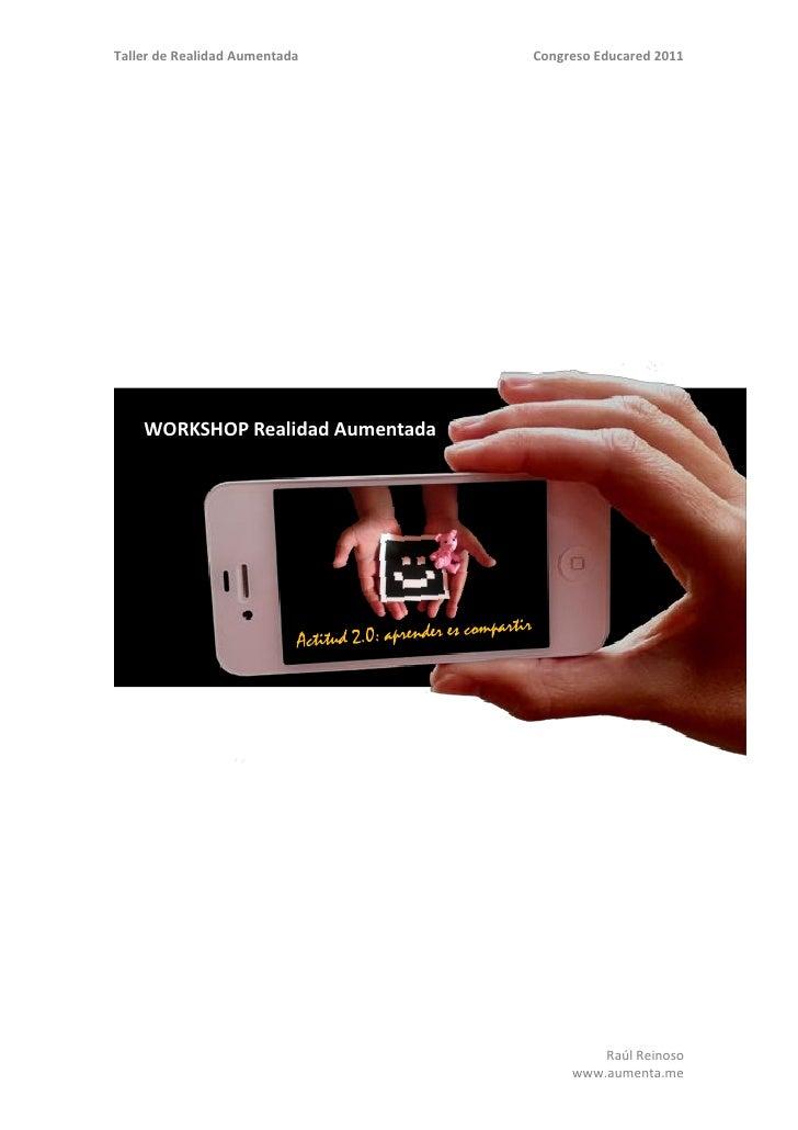 Taller de Realidad Aumentada      Congreso Educared 2011    WORKSHOP Realidad Aumentada                                   ...