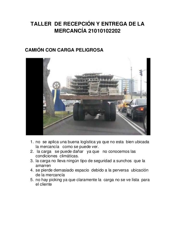 TALLER  DE RECEPCIÓN Y ENTREGA DE LA MERCANCÍA 21010102202<br />CAMIÓN CON CARGA PELIGROSA<br />no  se aplica una buena lo...