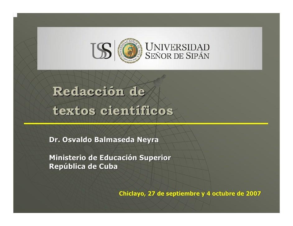 Redacción de textos científicos  Dr. Osvaldo Balmaseda Neyra  Ministerio de Educación Superior República de Cuba          ...