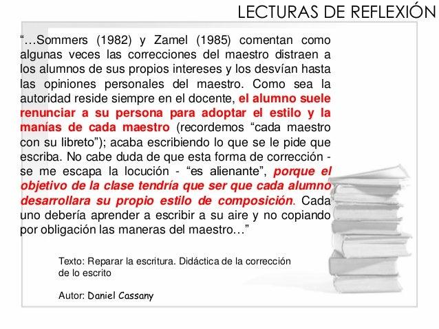 """""""…Sommers (1982) y Zamel (1985) comentan como algunas veces las correcciones del maestro distraen a los alumnos de sus pro..."""
