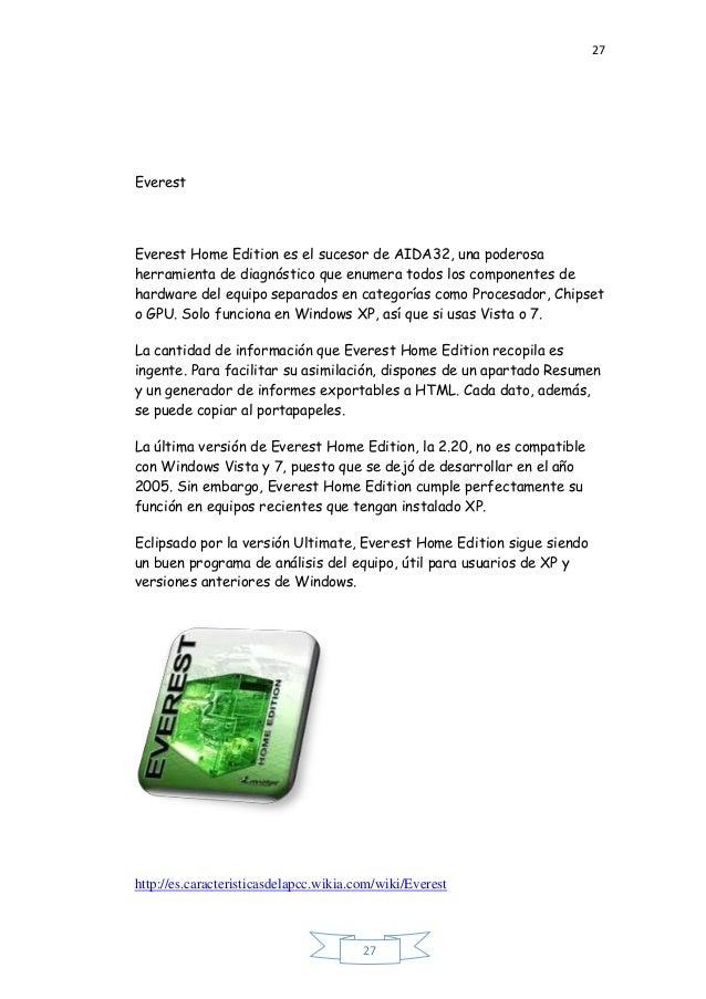 27 27 Everest Everest Home Edition es el sucesor de AIDA32, una poderosa herramienta de diagnóstico que enumera todos los ...