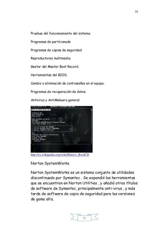 31 31 Pruebas del funcionamiento del sistema. Programas de particionado Programas de copias de seguridad Reproductores mul...