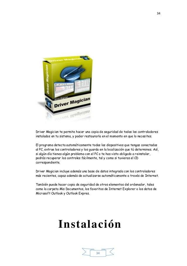 34 34 Driver Magician te permite hacer una copia de seguridad de todos los controladores instalados en tu sistema, y poder...