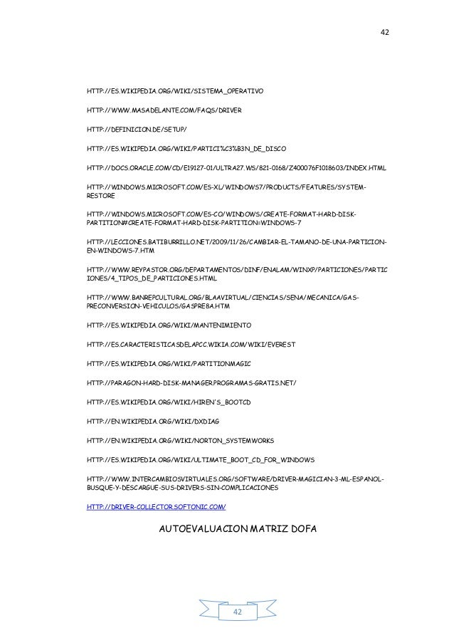 42 42 HTTP://ES.WIKIPEDIA.ORG/WIKI/SISTEMA_OPERATIVO HTTP://WWW.MASADELANTE.COM/FAQS/DRIVER HTTP://DEFINICION.DE/SETUP/ HT...