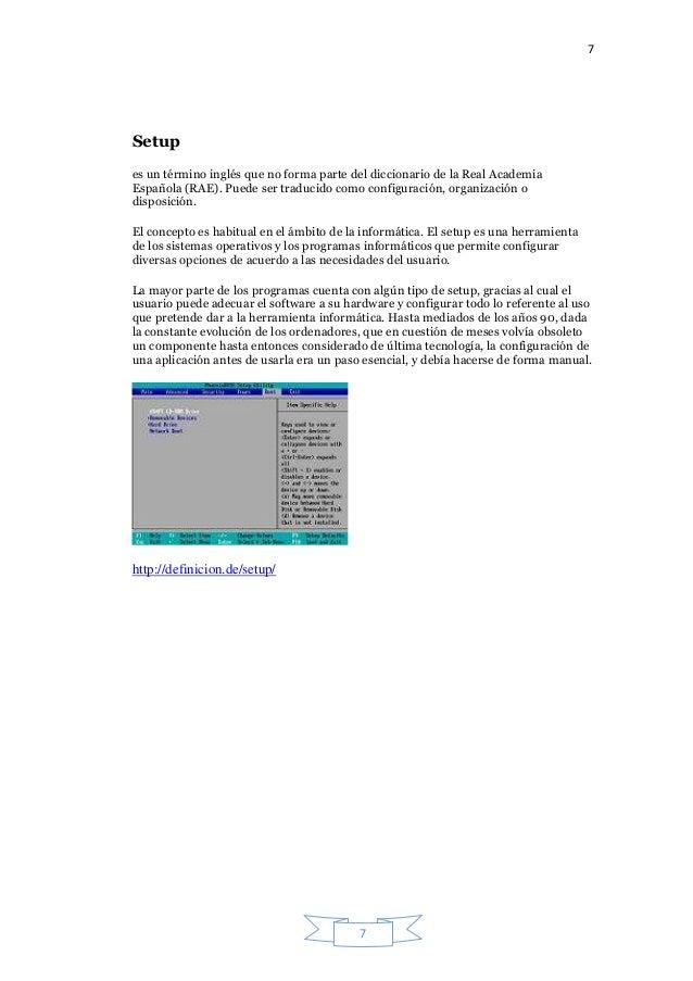 7 7 Setup es un término inglés que no forma parte del diccionario de la Real Academia Española (RAE). Puede ser traducido ...
