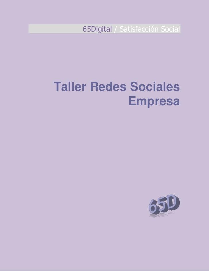 65Digital / Satisfacción SocialTaller Redes Sociales            Empresa