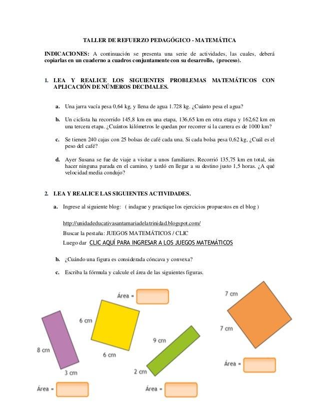 TALLER DE REFUERZO PEDAGÓGICO - MATEMÁTICA INDICACIONES: A continuación se presenta una serie de actividades, las cuales, ...