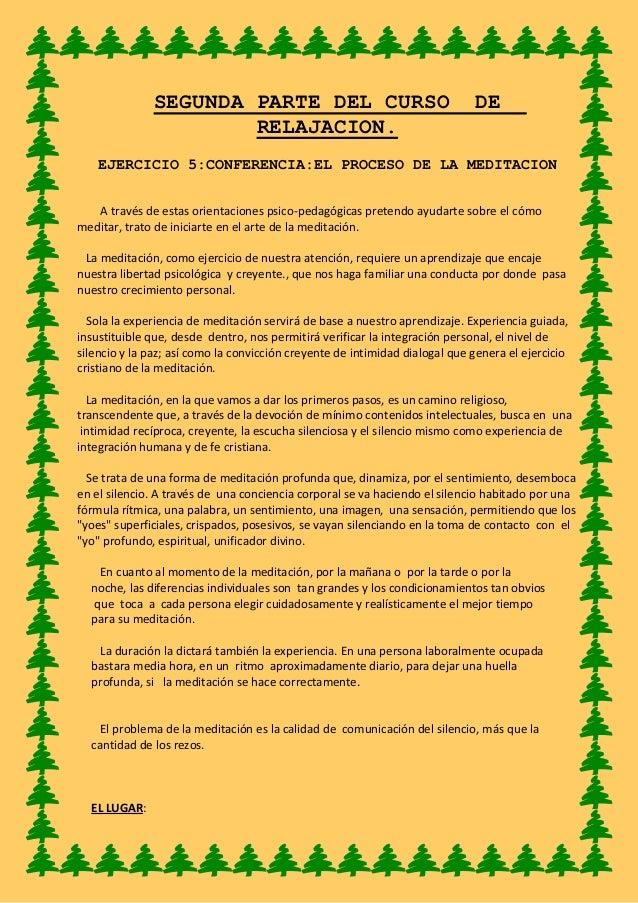 SEGUNDA PARTE DEL CURSO DE RELAJACION. EJERCICIO 5:CONFERENCIA:EL PROCESO DE LA MEDITACION A través de estas orientaciones...
