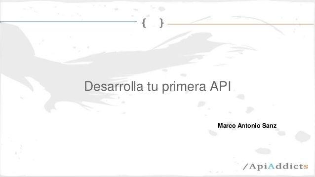 Desarrolla tu primera API Marco Antonio Sanz