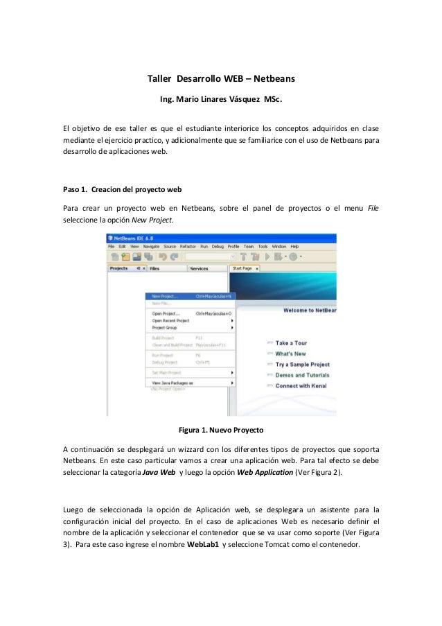 Taller Desarrollo WEB – NetbeansIng. Mario Linares Vásquez MSc.El objetivo de ese taller es que el estudiante interiorice ...