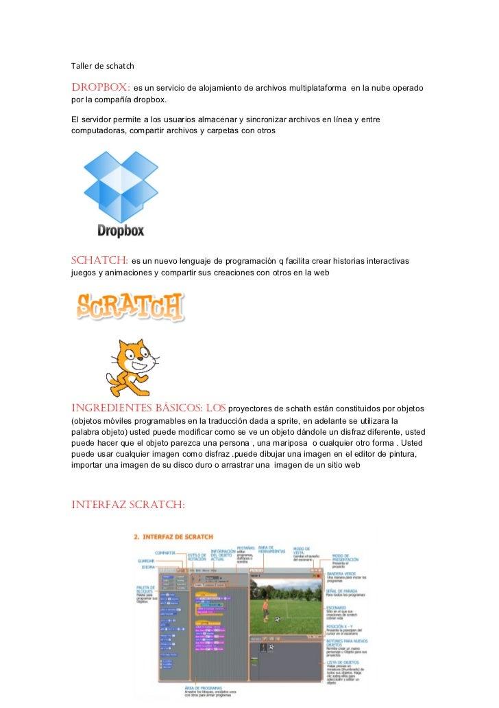 Taller de schatchDropbox: es un servicio de alojamiento de archivos multiplataforma en la nube operadopor la compañía drop...