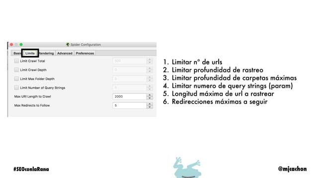 @mjcachon#SEOconlaRana 1. Rastreo texto 2. Rastreo Ajax 3. Rastreo Javascript 1. Permitir capturas de página renderizada 2...