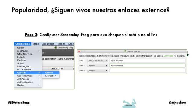 @mjcachon#SEOconlaRana @mjcachon Paso 3: Subir las urls de GSC en modo lista a Screaming Frog Popularidad, ¿Siguen vivos n...