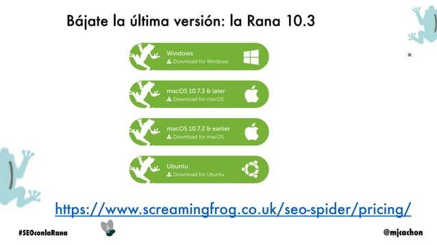 @mjcachon#SEOconlaRana Interfaz de Screaming Frog • Panel Central: Tablas de información por pestañas • Panel Lateral: Tab...
