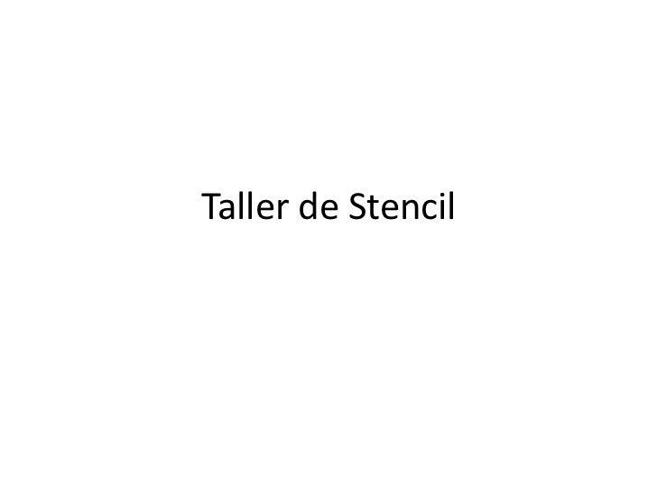 Taller de Stencil