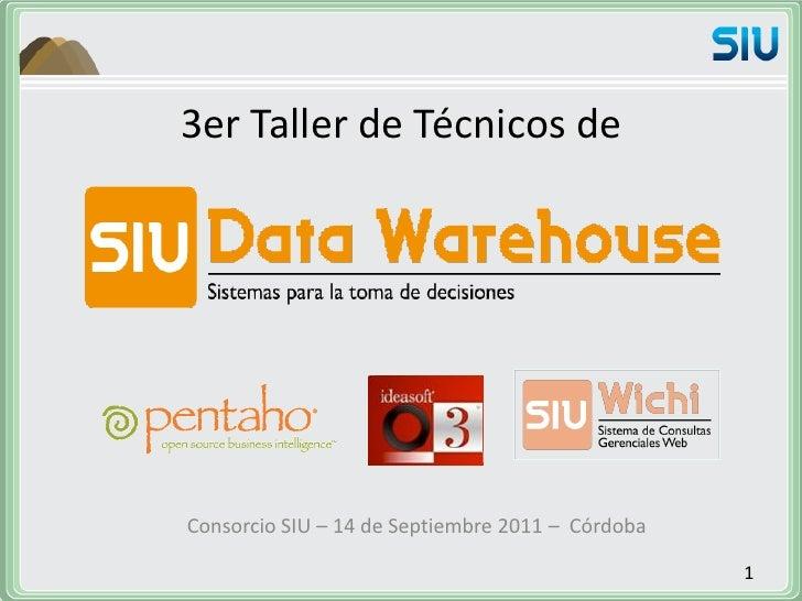3er Taller de Técnicos deConsorcio SIU – 14 de Septiembre 2011 – Córdoba                                                  1