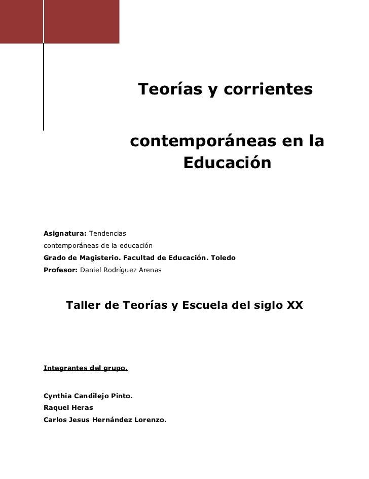 Teorías y corrientes                         contemporáneas en la                              EducaciónAsignatura: Tenden...