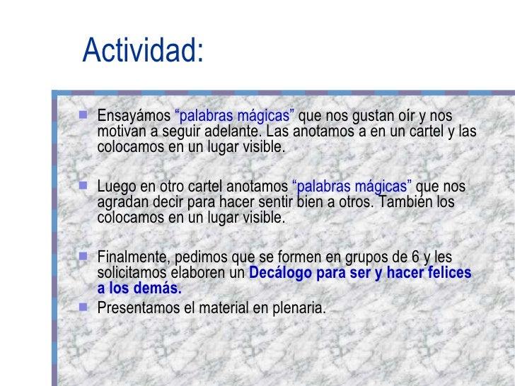 """Actividad: <ul><li>Ensayámos  """"palabras mágicas""""  que nos gustan oír y nos motivan a seguir adelante. Las anotamos a en un..."""