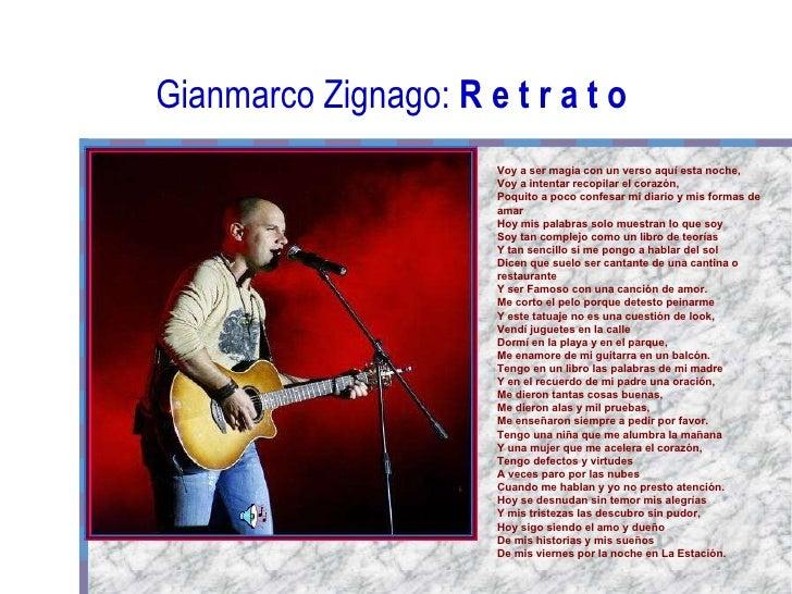 Gianmarco Zignago:  R e t r a t o Voy a ser magia con un verso aquí esta noche,  Voy a intentar recopilar el corazón,  Poq...