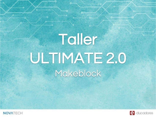 Taller ULTIMATE 2.0 Makeblock